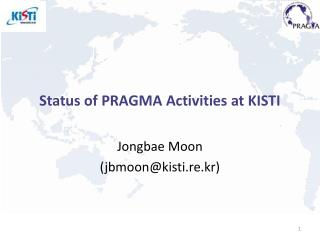 Status of PRAGMA Activities at KISTI