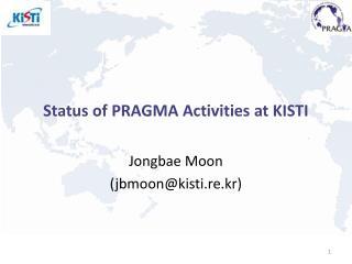 Status of PRAGMA Activities at KISTI