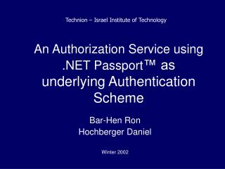 An Authorization Service using .NET Passport ™ as underlying Authentication Scheme