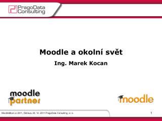 Moodle a okoln� sv?t Ing. Marek Kocan