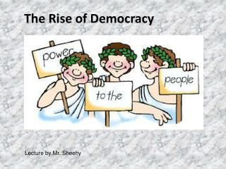 The Rise of Democracy