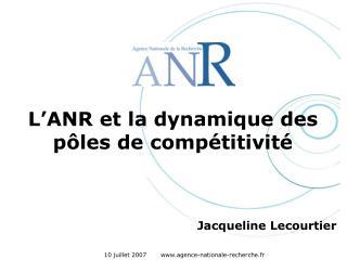 L'ANR et la dynamique des  pôles de compétitivité