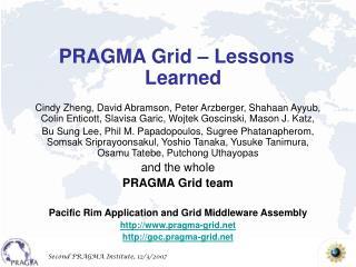 PRAGMA Grid – Lessons Learned