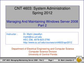 CNT 4603: System Administration Spring 2012 Managing And Maintaining Windows Server 2008 Part 2