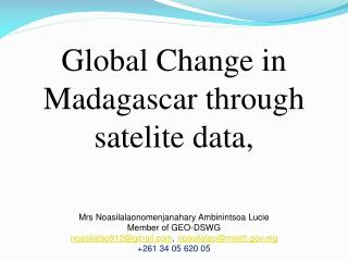 Global Change in Madagascar through satelite data,  Mrs Noasilalaonomenjanahary Ambinintsoa Lucie