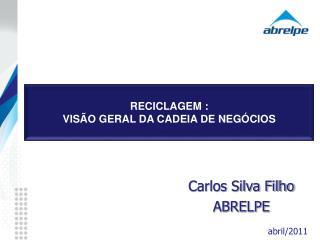 RECICLAGEM : VISÃO GERAL DA CADEIA DE NEGÓCIOS