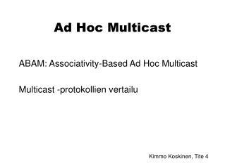Ad Hoc Multicast
