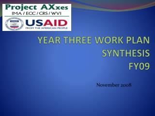 YEAR THREE WORK PLAN SYNTHESIS FY09