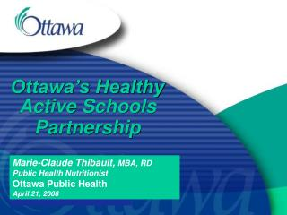 Ottawa s Healthy Active Schools Partnership