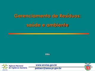 Gerenciamento de Resíduos: saúde e ambiente
