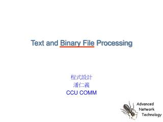 Text and Binary File Processing