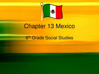 Chapter 13 Mexico