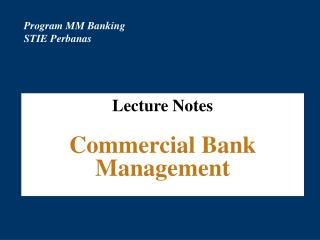 Lecture  Notes Commercial Bank  Management