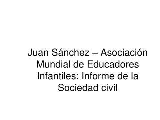 Juan Sánchez – Asociación Mundial de Educadores Infantiles: Informe de la Sociedad civil