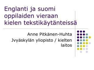 Englanti ja suomi oppilaiden vieraan kielen tekstikäytänteissä
