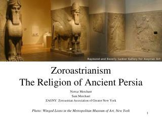 Zoroastrianism The Religion of Ancient Persia