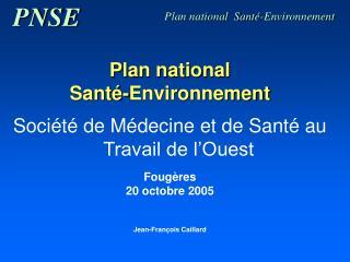 Plan national Santé-Environnement Société de Médecine et de Santé au Travail de l'Ouest Fougères