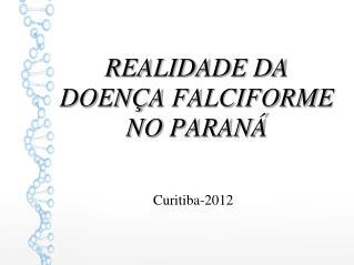REALIDADE DA DOENÇA FALCIFORME NO PARANÁ