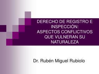 DERECHO DE REGISTRO E INSPECCI N:  ASPECTOS CONFLICTIVOS QUE VULNERAN SU NATURALEZA