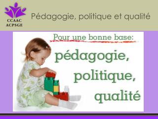 Pédagogie, politique et qualité