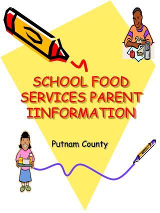 SCHOOL FOOD SERVICES PARENT IINFORMATION