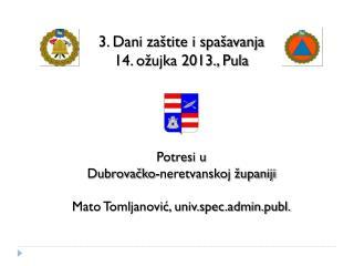 3. Dani zaštite i spašavanja  14. ožujka  2013., Pula