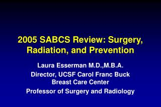 2005 SABCS Review: Surgery, Radiation, and Prevention