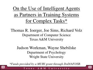 On the Use of Intelligent Agents as Partners in Training Systems for Complex Tasks*