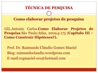 TÉCNICA DE PESQUISA