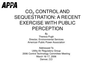 CO 2  CONTROL AND SEQUESTRATION: A RECENT EXERCISE WITH PUBLIC PERCEPTION