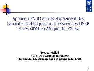 Soraya Mellali SURF DE L'Afrique de l'Ouest Bureau de Développement des politiques, PNUD