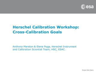 Herschel Calibration Workshop: Cross-Calibration Goals