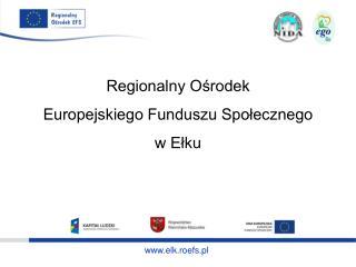 Regionalny Ośrodek  Europejskiego Funduszu Społecznego w Ełku