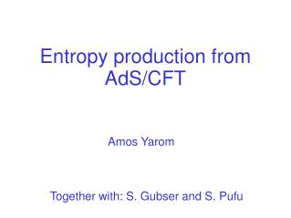 Entropy production from AdS/CFT
