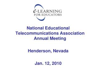 National Educational Telecommunications Association Annual Meeting Henderson, Nevada Jan. 12, 2010