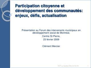Participation citoyenne et  d�veloppement des communaut�s: enjeux, d�fis, actualisation