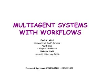 M ULTIAGENT SYSTEMS WITH WORKFLOWS