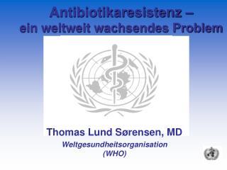 Antibiotikaresistenz – ein weltweit wachsendes Problem