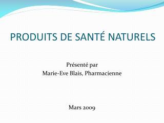 PRODUITS DE SANT  NATURELS