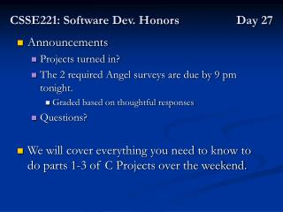 CSSE221: Software Dev. Honors Day 27