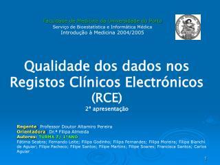 Faculdade de Medicina da Universidade do Porto Serviço de Bioestatística e Informática Médica