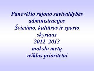 Panevėžio r. savivaldybės švietimo būklė 2007–2011 metai