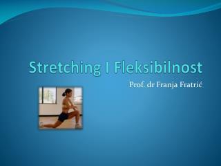 Stretching I  Fleksibilnost