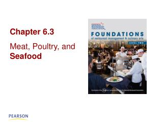 Chapter 6.3 Meat, Poultry, and  Seafood