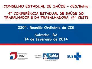 220ª. Reunião Ordinária da CIB Salvador, BA 14 de fevereiro de 2014