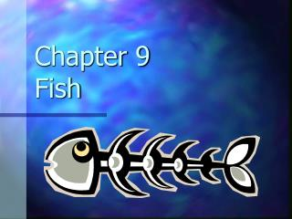 Chapter 9 Fish