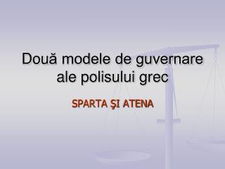 Dou ă modele de guvernare ale polisului  grec
