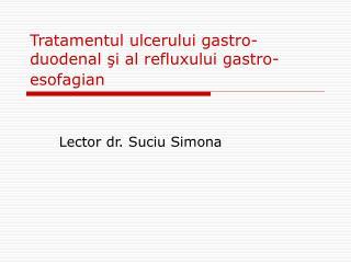 Tratamentul ulcerului gastro-duodenal şi al refluxului gastro-esofagian