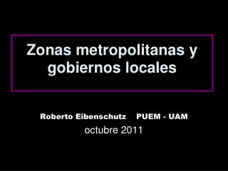 Zonas metropolitanas y gobiernos locales