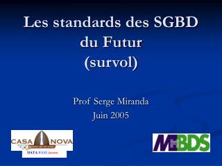 Les standards des SGBD du Futur (survol)